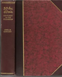 Amelia Earhart signed authors edition (limited to 150 copies) of 20 hrs. 40 min.