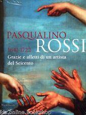 Pasqualino Rossi 1641-1722 Grazie e affetti di un artista del Seicento 2009
