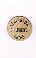Vintage Wooden Nickel Token Lexington Children's Choir