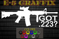 A1 Got .223 AR-15 Vinyl decal NRA USMC Army Navy Air Force AR-15 AK-47 guns