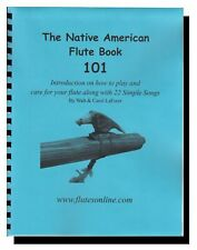 The Native American Flute Book 101 How to Play with 22 Songs Songbook