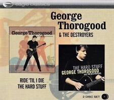 GEORGE THOROGOOD - RIDE TIL I DIE & THE HARD STUFF (NEW SEALED 2CD)