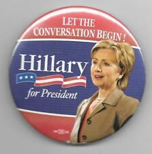 Let The Conversation Begin! Hillary for President picture pinback button pin *