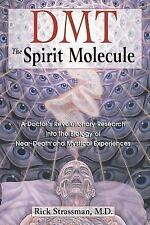 DMT - The Spirit Molecule : A Doctor's Revolutionary Research into the...