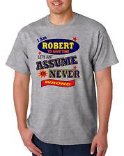Bayside Made USA T-shirt Am Robert Save Time Let's Just Assume Never Wrong