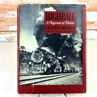 Highball Pageant of Trains Railroad History 1945 HC DJ Illustrated Lucius Beebe