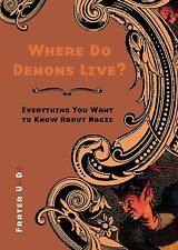 Where Do Demons Live? : Everything You Want to Know Wiccan Pagan Witch Book