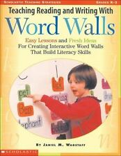 Scholastic Teaching Strategies:Teaching Reading and Writing with Word Walls K-3
