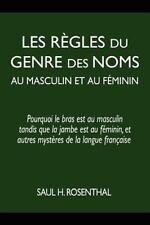 Les Rhgles Du Genre Des Noms Au Masculin Et Au Fiminin: Pourquoi Le Bras Est Au