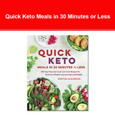 Quick Keto Meals in 30 Minutes or Less: 100 Easy Prep-and-Cook Low-Carb Recipes for Maximum Weight Loss and Improved Health by Martina Slajerova (Paperback, 2017)