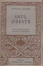 ALFIERI VITTORIO SAUL ORESTE INTRODUZIONI E NOTE DI GIOVANNI GERVASONI 1935