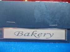 STAINLESS STEEL BAKERY SIGN FOR A DOLLS HOUSE/SHOP