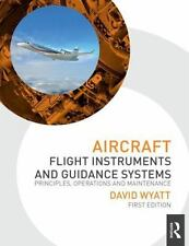 Aircraft Flight Instruments and Guidance Systems by David Wyatt (2014,...