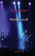 Wacken 2028 by Roy Peterson (2017, Paperback)