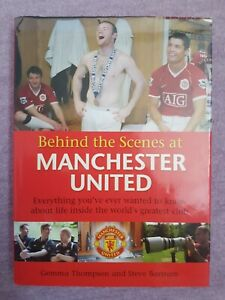 Behind The Scenes at Manchester United 2007. Hardback With Dustcover.