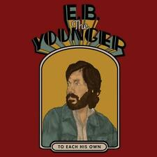E.B.THE YOUNGER - TO EACH HIS OWN   CD NEW+