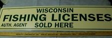 WISCONSIN FISHING LICENSES SOLD HERE New sign 36 inch by 8 inch Aluminum Camp WI
