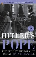 Hitler's Pope : The Secret History of Pius XII by John Cornwell (2008, Paperback
