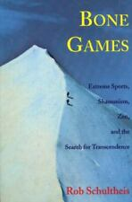 New listing Bone Games : Extreme Sports, Shamanism, Zen, and the Search for Transcendence