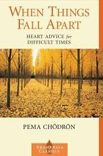 When Things Fall Apart: Heart Advice for Difficult Times (Shambhala Classics) -