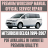 WORKSHOP MANUAL SERVICE & REPAIR GUIDE for MITSUBISHI DELICA 1994-2007