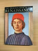 "1961 1ST EDITION ""THE HORIZON BOOK OF THE RENAISSANCE"" ILLUSTRATED HARDBACK BOOK"