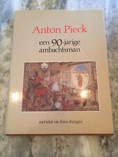ANTON PIECK EEN 90-JARIGE AMBACHTSMAN By Frans Keijsper Rare Hardback