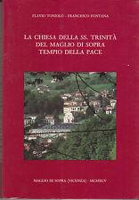 VENETO VALDAGNO CHIESA DELLA SS. TRINITÀ DEL MAGLIO DI SOPRA TEMPIO DELLA PACE