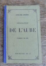 Guide Paul Joanne Géographie de L'Aube  14 Gravures et une Carte +1 photo 1896
