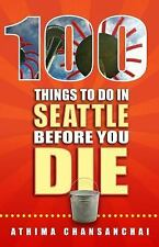 100 Things to Do in Seattle Before You Die-ExLibrary