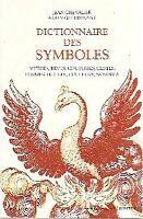 Dictionnaire des symboles - Jean Chevalier - 2876833