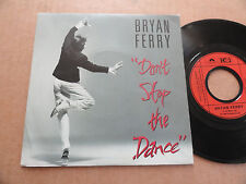 "DISQUE 45T DE BRYAN FERRY  "" DON'T STOP THE DANCE """