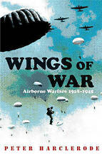 Wings Of War: Airborne Warfare 1918-1945 (Cassell Military Paperbacks) - New Boo