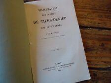 LORRAINE - DISSERTATION SUR LE DROIT DE TIERS DENIER EN LORRAINE COSTE 1840