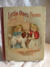 Scarce! First Edition 1897 Little One's Friend Lothrop Publishing Childrens Book