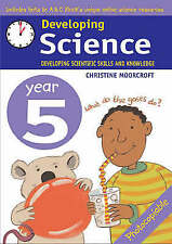 Developing Science: Year 5 Developing Scientific Skills and Knowledge, Moorcroft