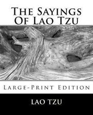 The Sayings of Lao Tzu : Large-Print Edition by Lao Tzu (2013, Paperback,...