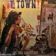 Los Tres Caballeros T TOWN! LP 1950's