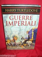 HARRY TURTLEDOVE Guerre imperiali 2006 Prima Edizione