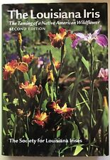 The Louisiana Iris - Taming of a Native American Wildflower with Color plates