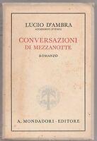 L. D'Ambra Conversazioni di mezzanotte Mondadori 1941 3° ed.  L5722