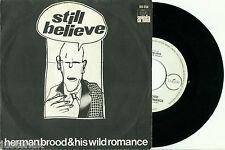 "HERMAN BROOD and his WILD ROMANCE 'Still Believe' 1979 DUTCH PS NMINT VINYL 7"""