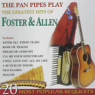 Pan Pipes Play The Greatest Hits of Foster & Allen - CD - BRAND NEW SEALED