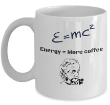 Science Physics coffee mug - Einstein Energy equals more coffee funny gift cup