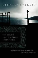Sound That Changed Everything: A Call to the Purpose of God and How You Can Hear