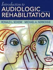 Introduction to Audiologic Rehabilitation by Ronald L. Schow and Michael A. Nerb