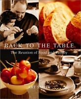 Back to the Table: The Reunion of Food and Family by Art Smith