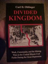 1991 Book DIVIDED KINGDOM, Oblinger, 1930s COAL MINING WARS CENTRAL ILLINOIS