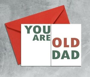 YOU ARE never too OLD to need your DAD Folding funny father's day birthday card