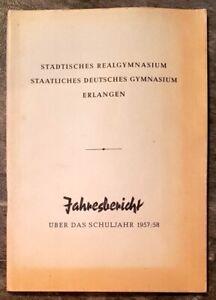 Erlangen 1957/58 Jahresbericht Realgymnasium Deutsches Gymnasium Geschenk Abi